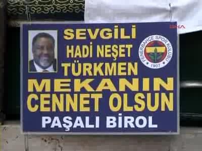 Hadi Türkmen son yolculuğuna uğurlandı