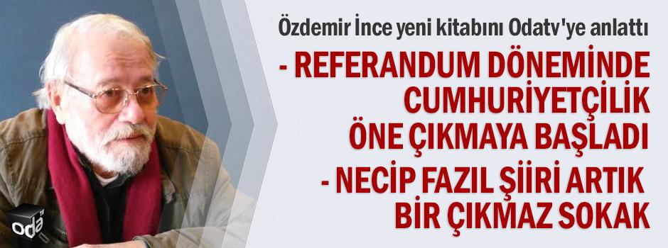 Özdemir İnce: Referandum döneminde Cumhuriyetçilik öne çıkmaya başladı