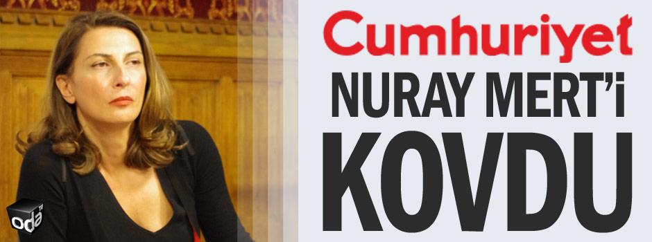 Cumhuriyet, Nuray Mert'i kovdu