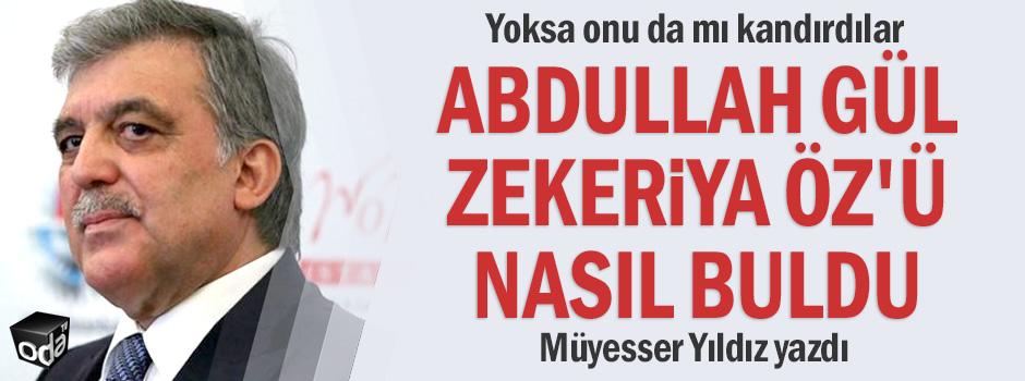 Abdullah Gül Zekeriya Öz'ü nasıl buldu