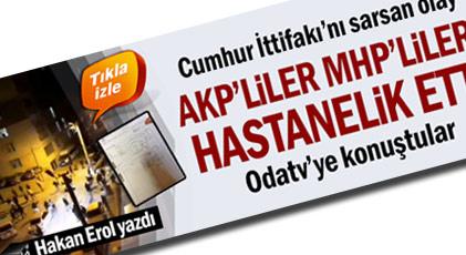 MHP'lileri dövenleri kurtaran bakın hangi partili çıktı