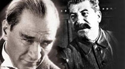 Stalin Atatürk hakkında ne düşünüyordu
