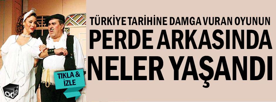 Türkiye tarihine damga vuran oyunun perde arkasında neler yaşandı