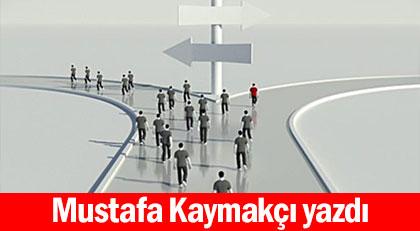 Türkiye'nin önündeki iki kritik seçenek
