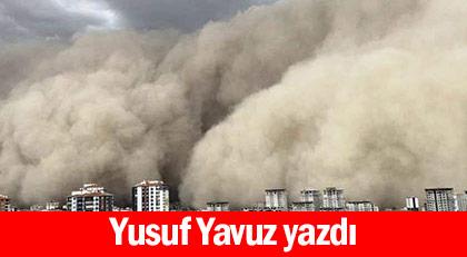 Ankara'daki kum fırtınasının o felaketlerle ilgisi ne