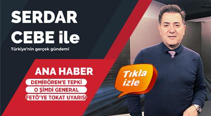 Serdar Cebe ile Türkiye'nin gündemi