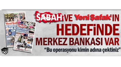 """İki gazetenin Merkez Bankası """"operasyonun"""" nedeni şimdi anlaşıldı"""