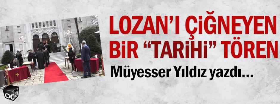 """Lozan'ı Çiğneyen Bir """"Tarihi"""" Tören"""
