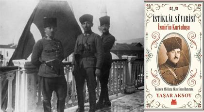 İzmir'e bayrağı çeken teğmenin hikayesi