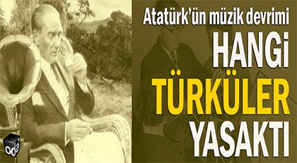 Hangi türküler yasaktı