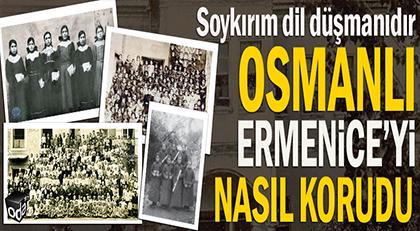Osmanlı Ermenice'yi nasıl korudu