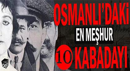 Osmanlı'daki 10 meşhur kabadayı