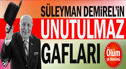 Süleyman Demirel'in unutulmaz gafları