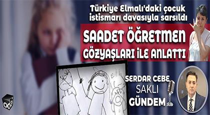 Türkiye Elmalı'daki çocuk istismarı davasıyla sarsıldı