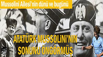Atatürk Mussolini'nin sonunu görmüş