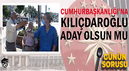 Cumhurbaşkanlığı'na Kılıçdaroğlu Aday Olsun mu