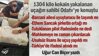 1304 kilo kokain yakalanan uçağın sahibi Odatv'ye konuştu