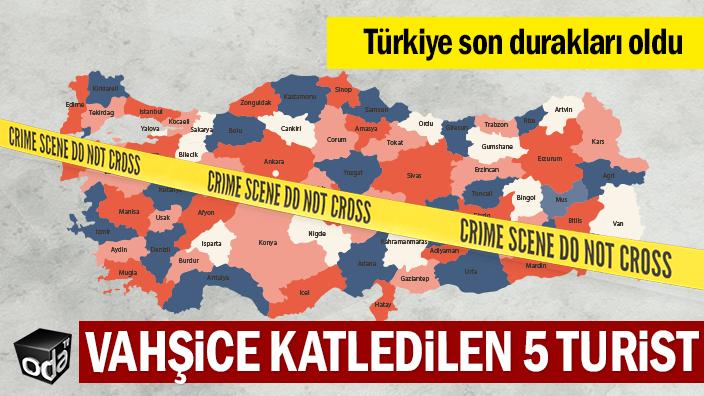 Türkiye'de vahşice katledilen 5 şanssız turist