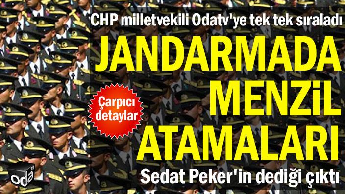 Jandarmada Menzil atamaları... CHP milletvekili Odatv'ye tek tek sıraladı