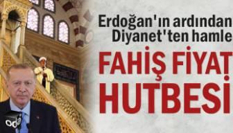 Erdoğan'ın ardından Diyanet'ten hamle... Fahiş fiyat hutbesi