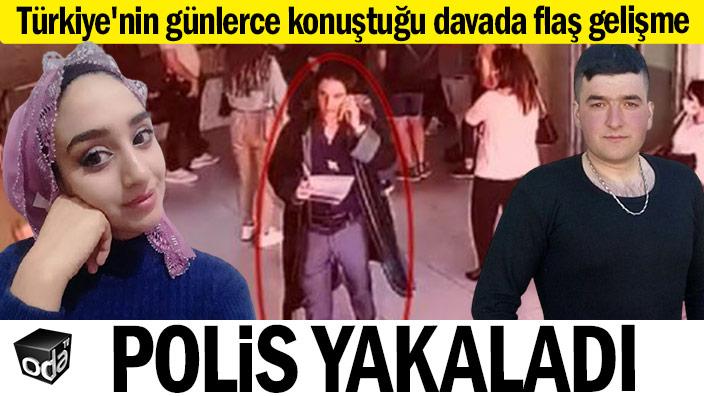 Türkiye'nin günlerce konuştuğu davada flaş gelişme... Polis yakaladı