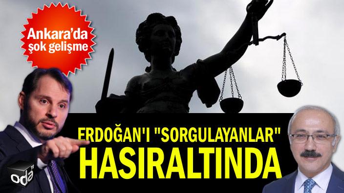 """Ankara'da şok gelişme... Erdoğan'ı """"sorgulayanlar"""" hasıraltında"""