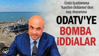 Ünlü işadamına 'kasten öldürme'den suç duyurusu... Avukattan Odatv'ye bomba iddialar