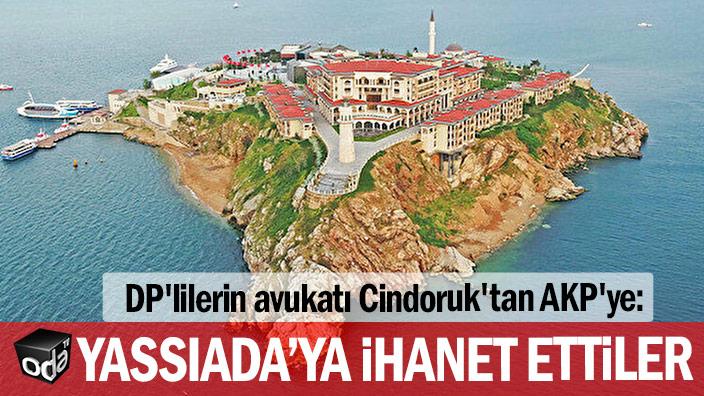 DP'lilerin avukatı Cindoruk'tan AKP'ye: Yassıada'ya ihanet ettiler