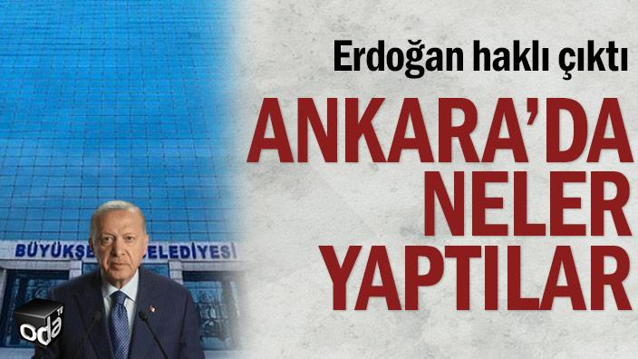 Erdoğan haklı çıktı... Ankara'da neler yaptılar