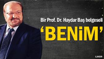 Bir Prof. Dr. Haydar Baş belgeseli