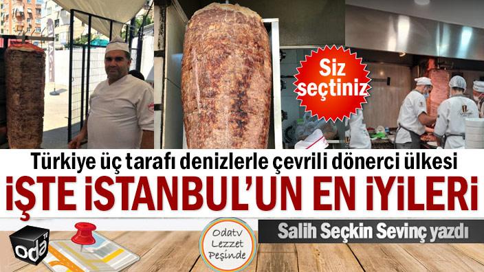 Türkiye üç tarafı denizlerle çevrili dönerci ülkesi... İşte İstanbul'un en iyileri