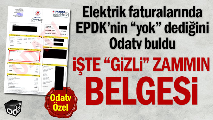 """Elektrik faturalarında EPDK'nin """"yok"""" dediğini Odatv buldu: İşte """"gizli"""" zammın belgesi"""