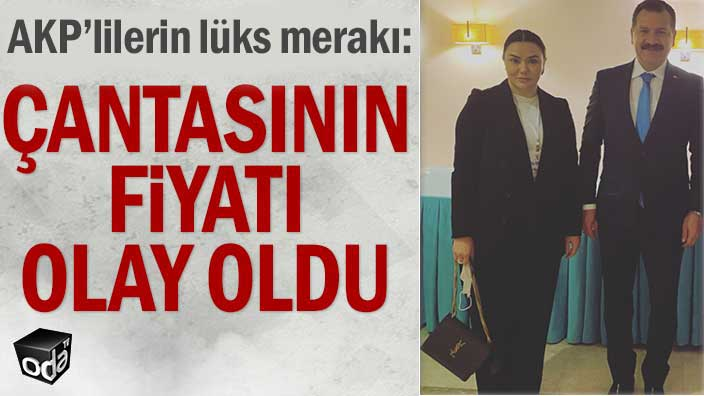 AKP'lilerin lüks merakı: Çantasının fiyatı olay oldu