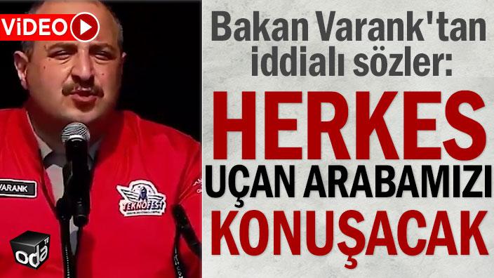 Bakan Varank'tan iddialı sözler: Herkes uçan arabamızı konuşacak