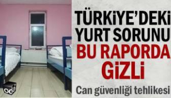 Türkiye'deki yurt sorunu bu raporda gizli