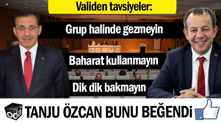 """Tanju Özcan bunu beğendi... """"Baharat kullanmayın, dik dik bakmayın, grup halinde gezmeyin"""""""