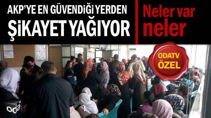 AKP'ye en güvendiği yerden şikayet yağıyor