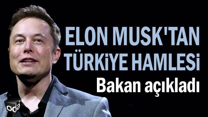 Elon Musk'tan Türkiye hamlesi