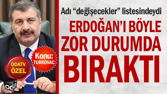 """Adı """"değişecekler"""" listesindeydi... Erdoğan'ı zor durumda bıraktı"""
