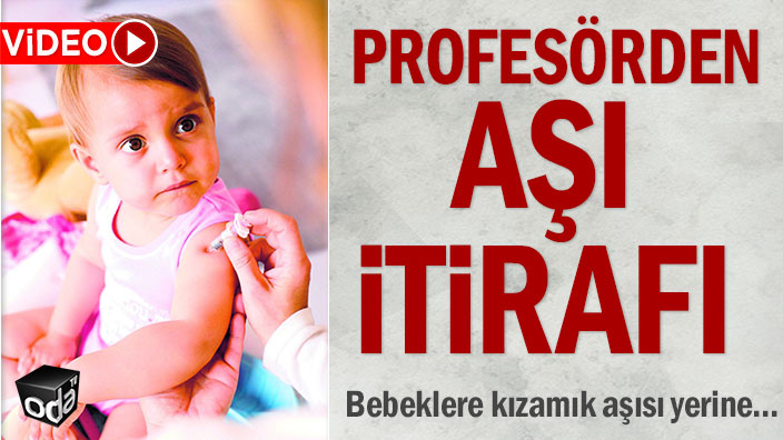 Profesörden aşı itirafı: Bebeklere kızamık aşısı yerine...