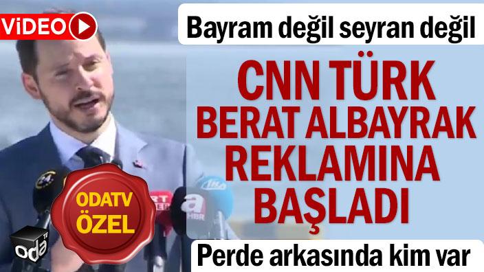 Bayram değil seyran değil CNN Türk Berat Albayrak reklamına başladı