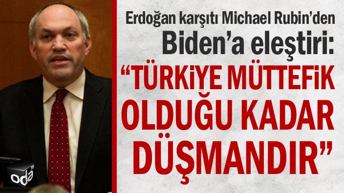 Türkiye müttefik olduğu kadar düşmandır