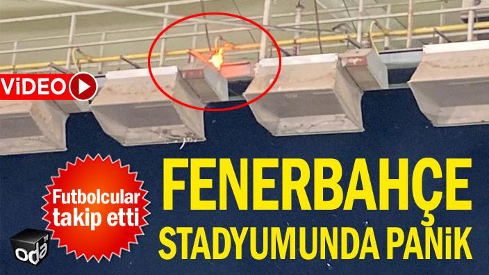 Fenerbahçe stadyumunda panik