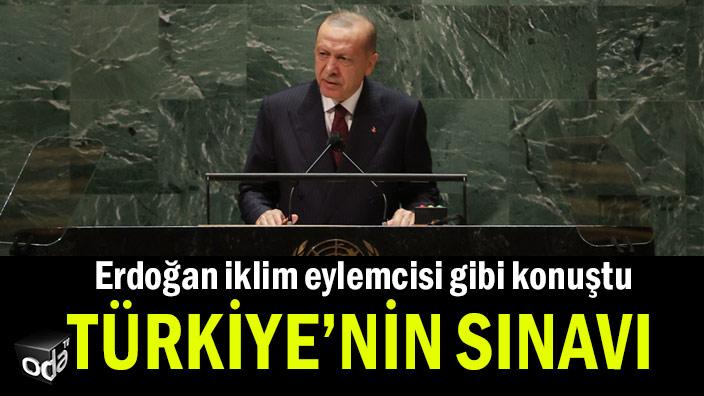 Erdoğan iklim eylemcisi gibi konuştu... Türkiye'nin sınavı