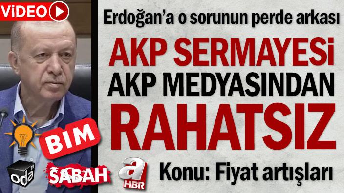AKP sermayesi AKP medyasından rahatsız