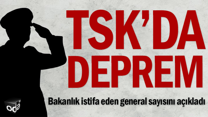 TSK'da deprem: Bakanlık istifa eden general sayısını açıkladı