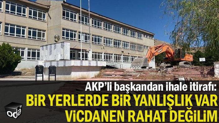AKP'li başkandan ihale itirafı: Bir yerlerde bir yanlışlık var vicdanen rahat değilim