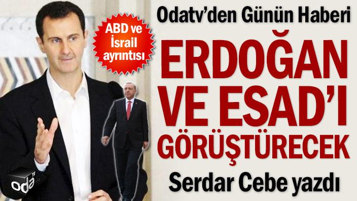 Odatv'den Günün Haberi: Erdoğan ve Esad'ı görüştürecek