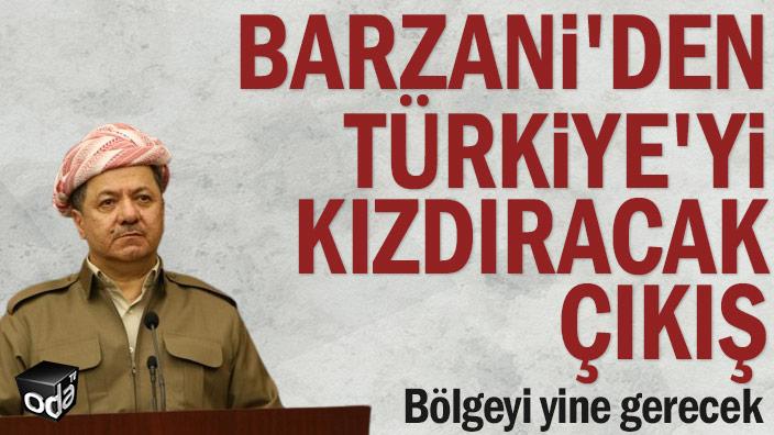 Barzani'den Türkiye'yi kızdıracak çıkış... Bölgeyi yine gerecek
