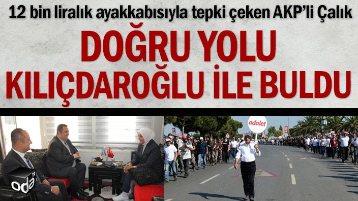 12 bin liralık ayakkabısıyla tepki çeken AKP'li Çalık doğru yolu Kılıçdaroğlu ile buldu